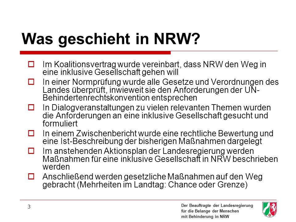 Was geschieht in NRW Im Koalitionsvertrag wurde vereinbart, dass NRW den Weg in eine inklusive Gesellschaft gehen will.