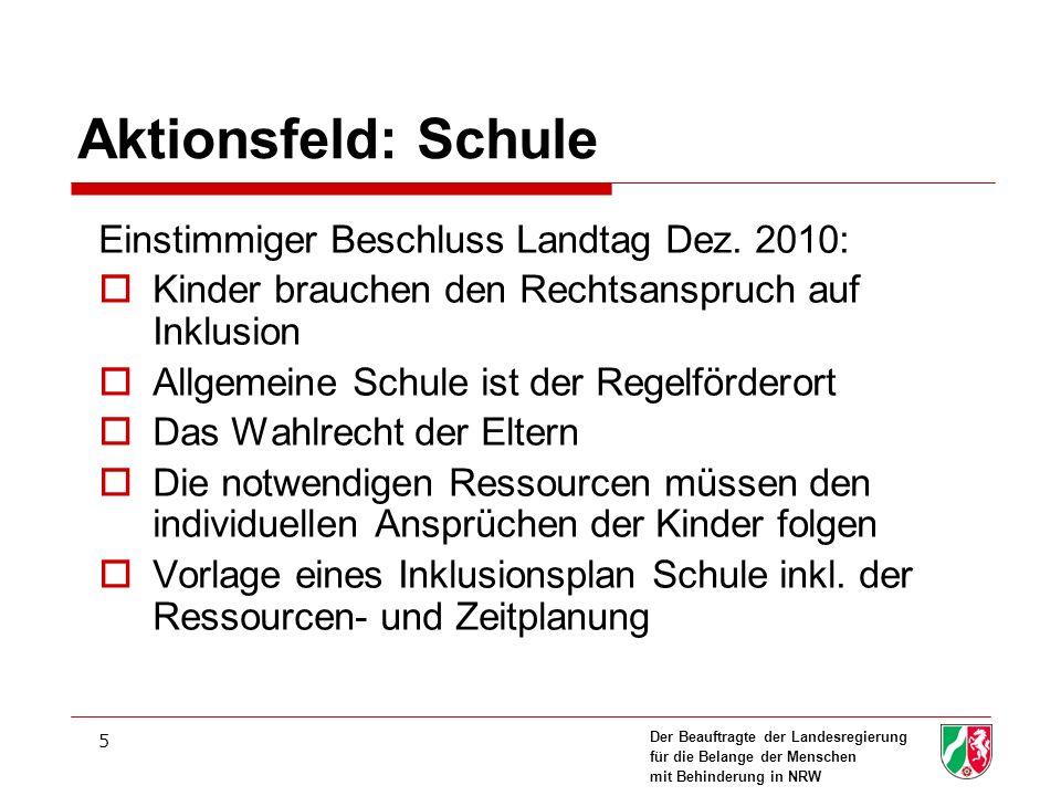 Aktionsfeld: Schule Einstimmiger Beschluss Landtag Dez. 2010: