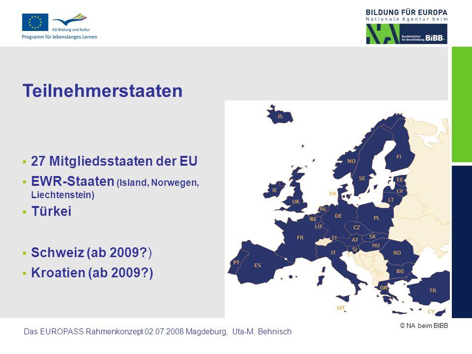 Teilnehmerstaaten 27 Mitgliedsstaaten der EU