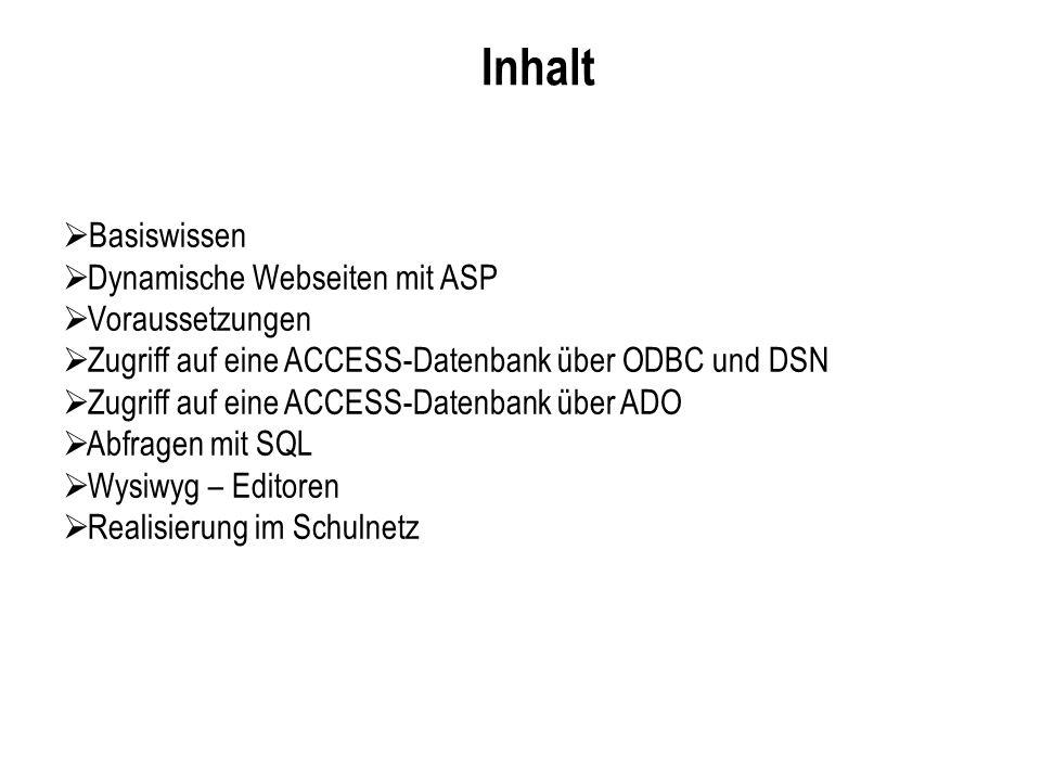 Inhalt Basiswissen Dynamische Webseiten mit ASP Voraussetzungen