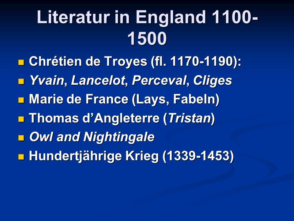 Literatur in England 1100-1500 Chrétien de Troyes (fl. 1170-1190):