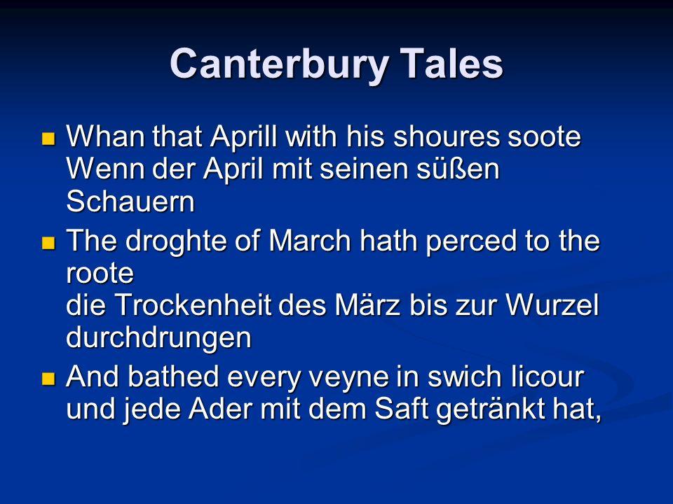 Canterbury Tales Whan that Aprill with his shoures soote Wenn der April mit seinen süßen Schauern.
