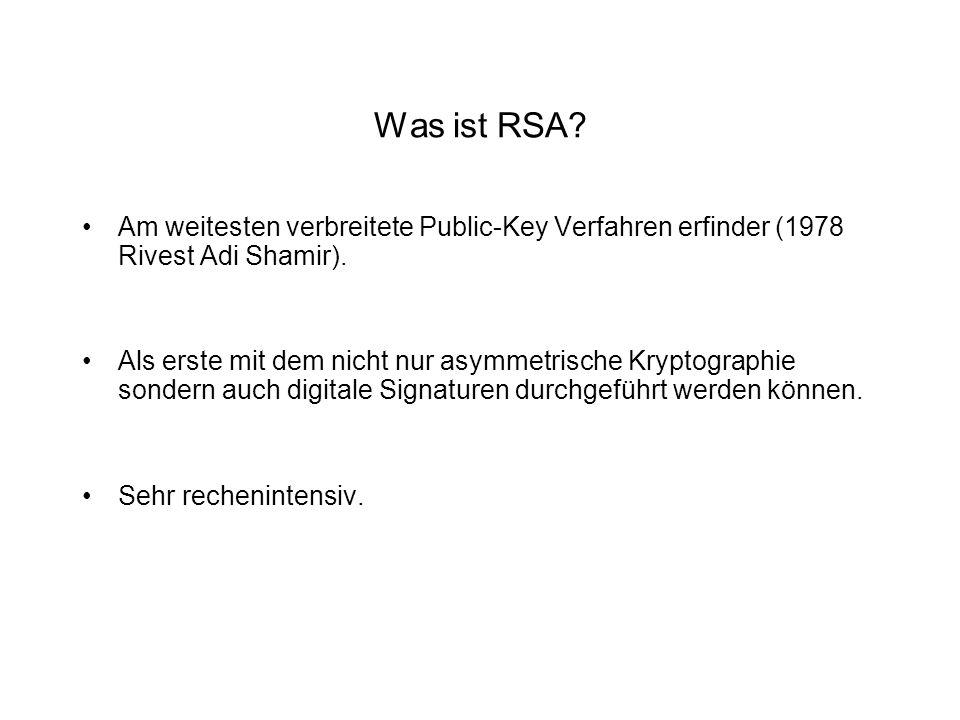 Was ist RSA Am weitesten verbreitete Public-Key Verfahren erfinder (1978 Rivest Adi Shamir).