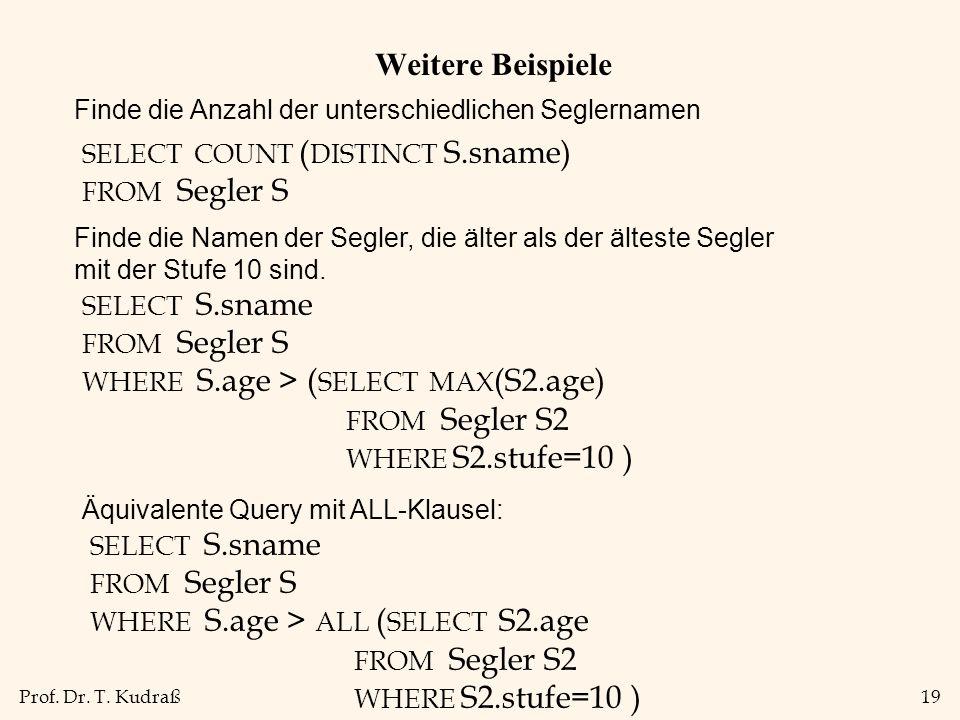 Weitere Beispiele FROM Segler S2 WHERE S2.stufe=10 ) FROM Segler S2