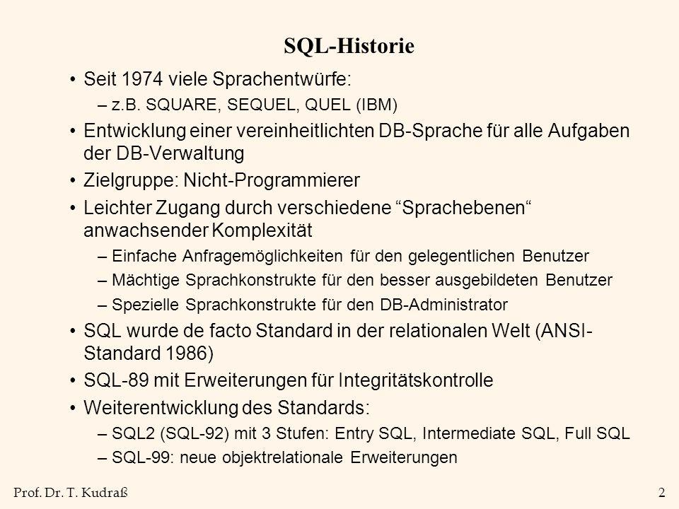 SQL-Historie Seit 1974 viele Sprachentwürfe: