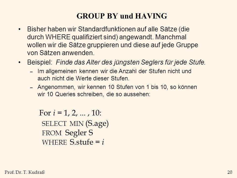 GROUP BY und HAVING For i = 1, 2, ... , 10: