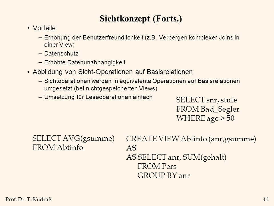 Sichtkonzept (Forts.) SELECT snr, stufe FROM Bad_Segler