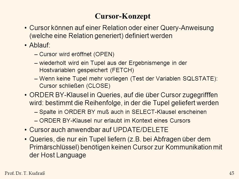 Cursor-Konzept Cursor können auf einer Relation oder einer Query-Anweisung (welche eine Relation generiert) definiert werden.
