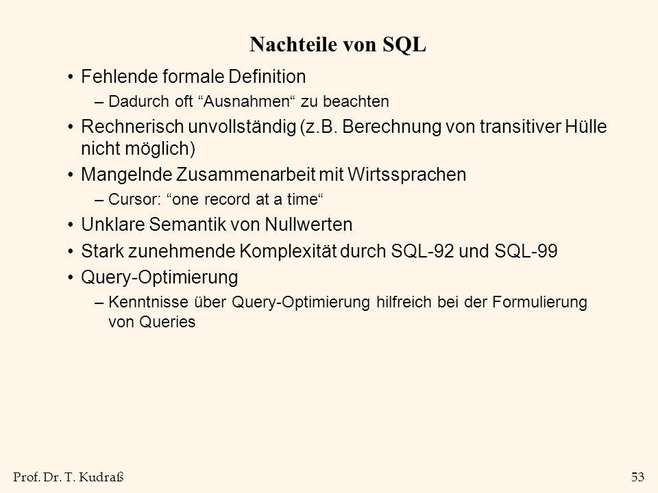 Nachteile von SQL Fehlende formale Definition