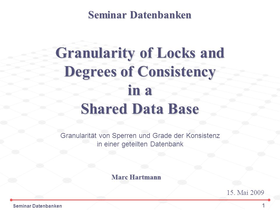 Granularity of Locks and Degrees of Consistency in a Shared Data Base