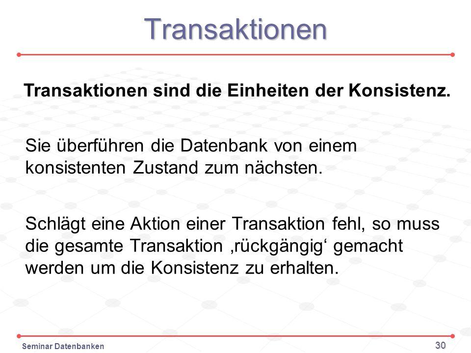Transaktionen sind die Einheiten der Konsistenz.