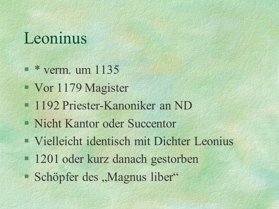 Leoninus * verm. um 1135 Vor 1179 Magister