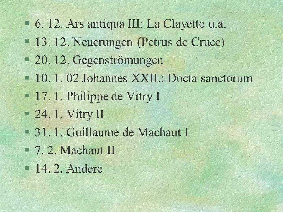 6. 12. Ars antiqua III: La Clayette u.a.