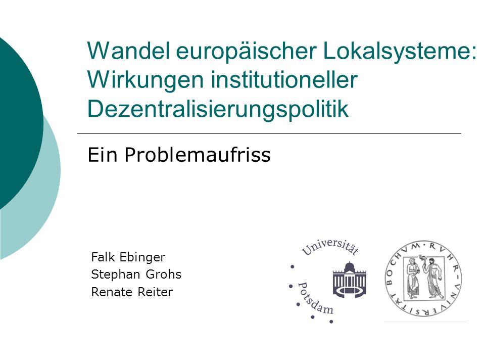 Wandel europäischer Lokalsysteme: Wirkungen institutioneller Dezentralisierungspolitik