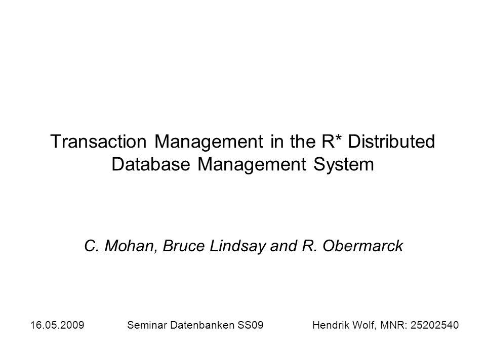C. Mohan, Bruce Lindsay and R. Obermarck