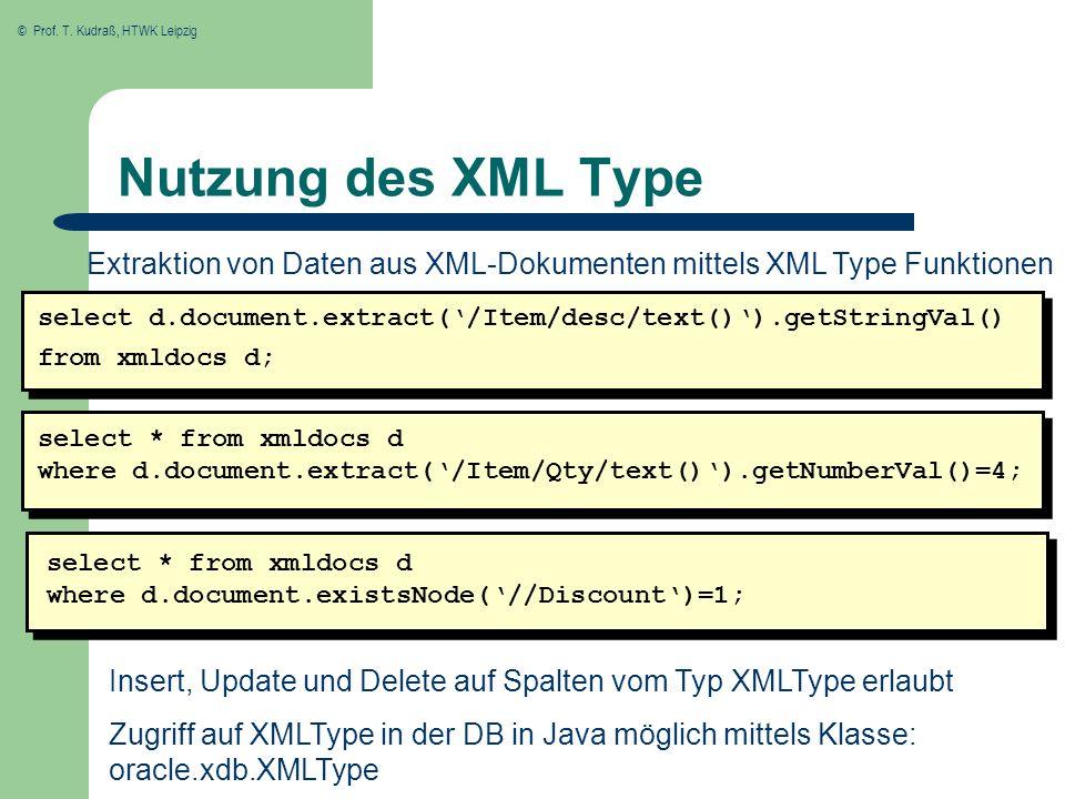 Nutzung des XML Type Extraktion von Daten aus XML-Dokumenten mittels XML Type Funktionen.