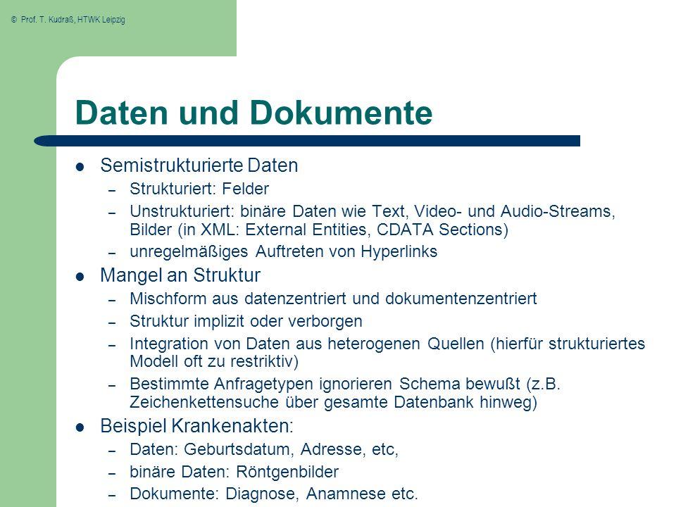 Daten und Dokumente Semistrukturierte Daten Mangel an Struktur