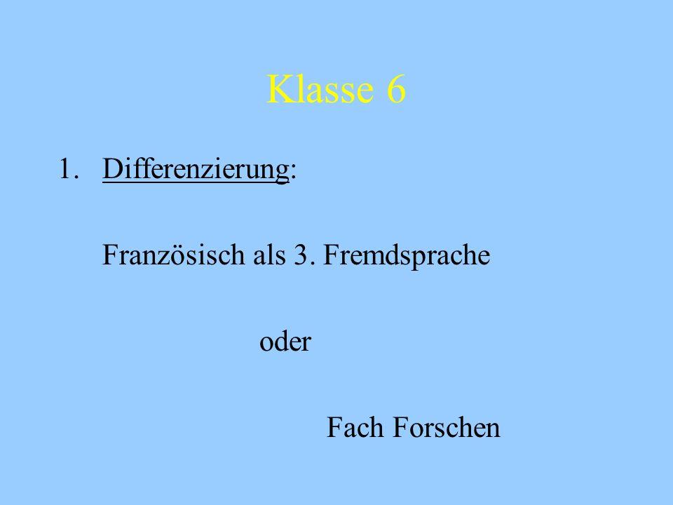 Klasse 6 Differenzierung: Französisch als 3. Fremdsprache oder