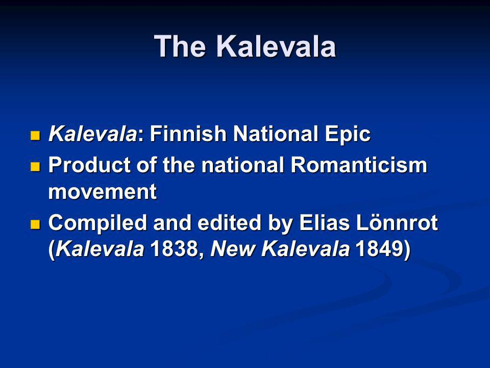 The Kalevala Kalevala: Finnish National Epic