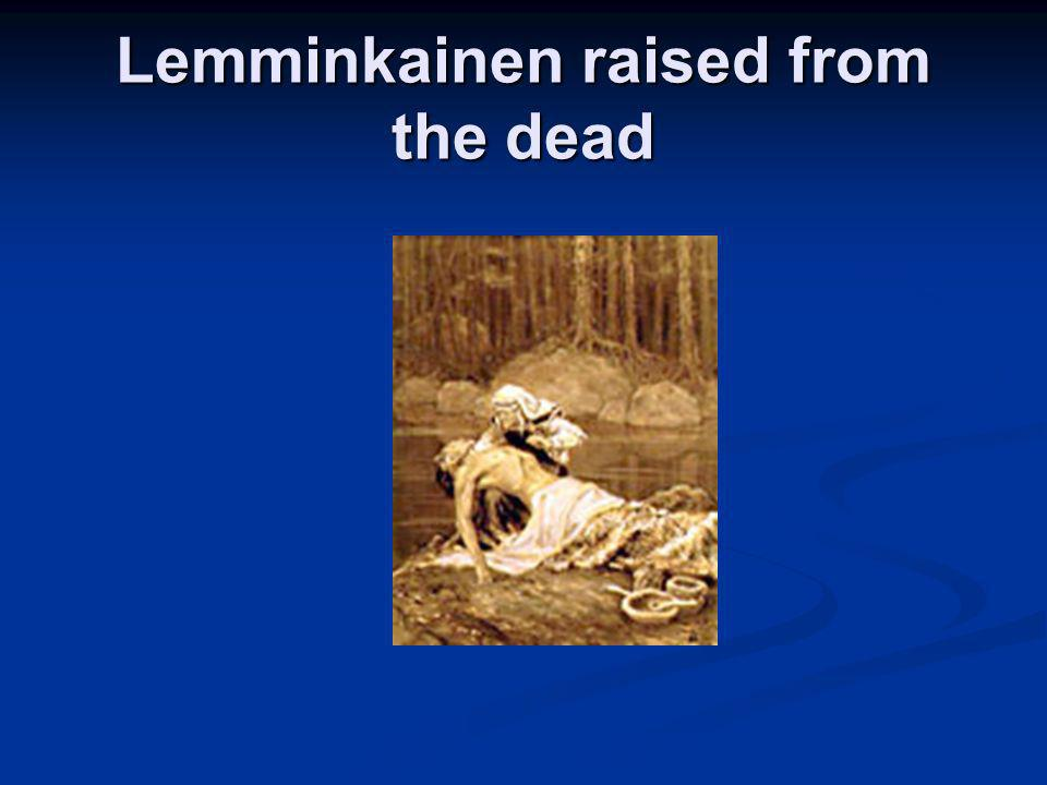 Lemminkainen raised from the dead