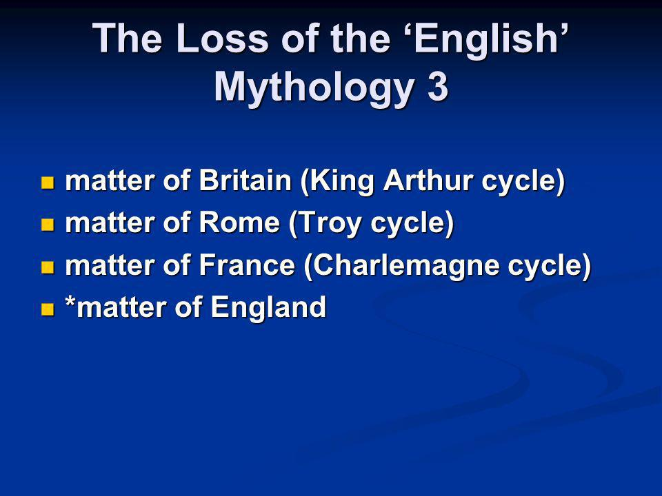 The Loss of the 'English' Mythology 3