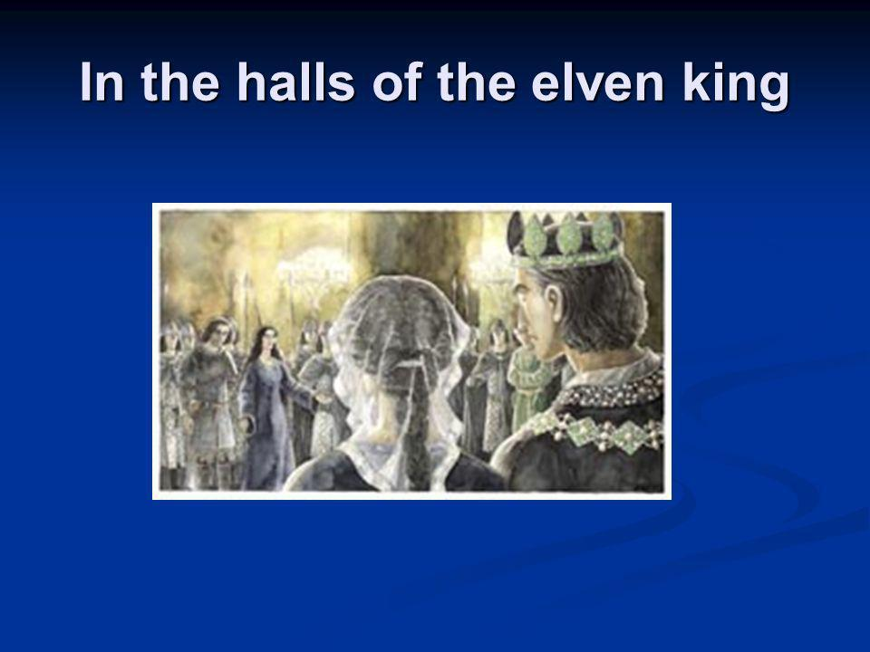 In the halls of the elven king