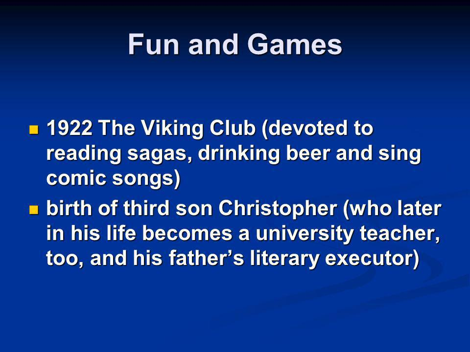 Fun and Games 1922 The Viking Club (devoted to reading sagas, drinking beer and sing comic songs)