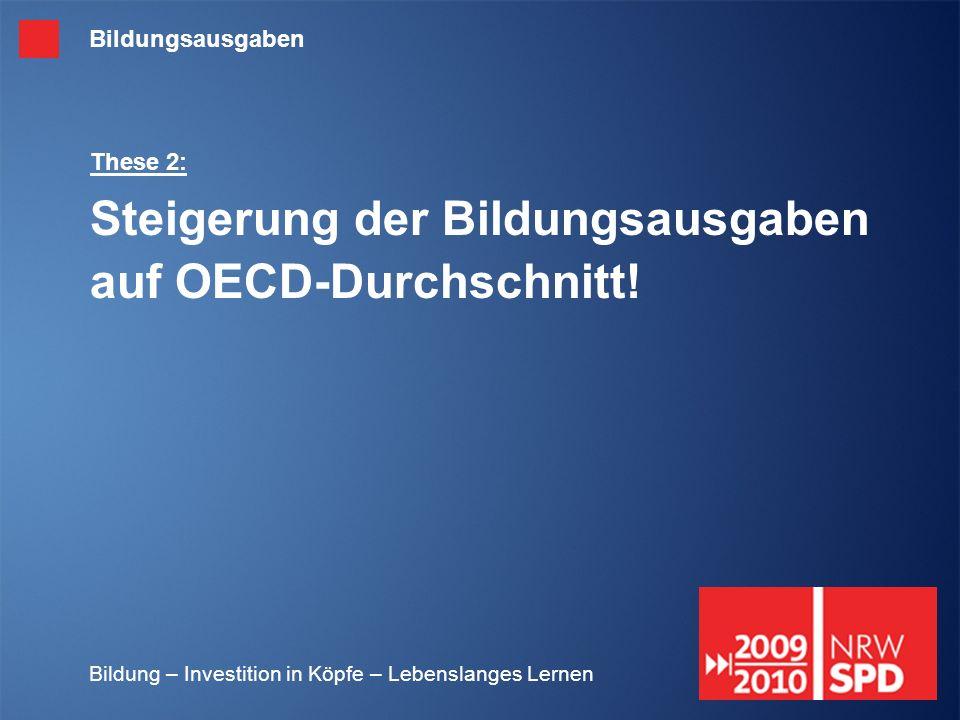 These 2: Steigerung der Bildungsausgaben auf OECD-Durchschnitt!