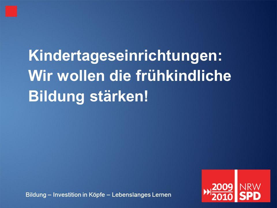 Kindertageseinrichtungen: Wir wollen die frühkindliche Bildung stärken!