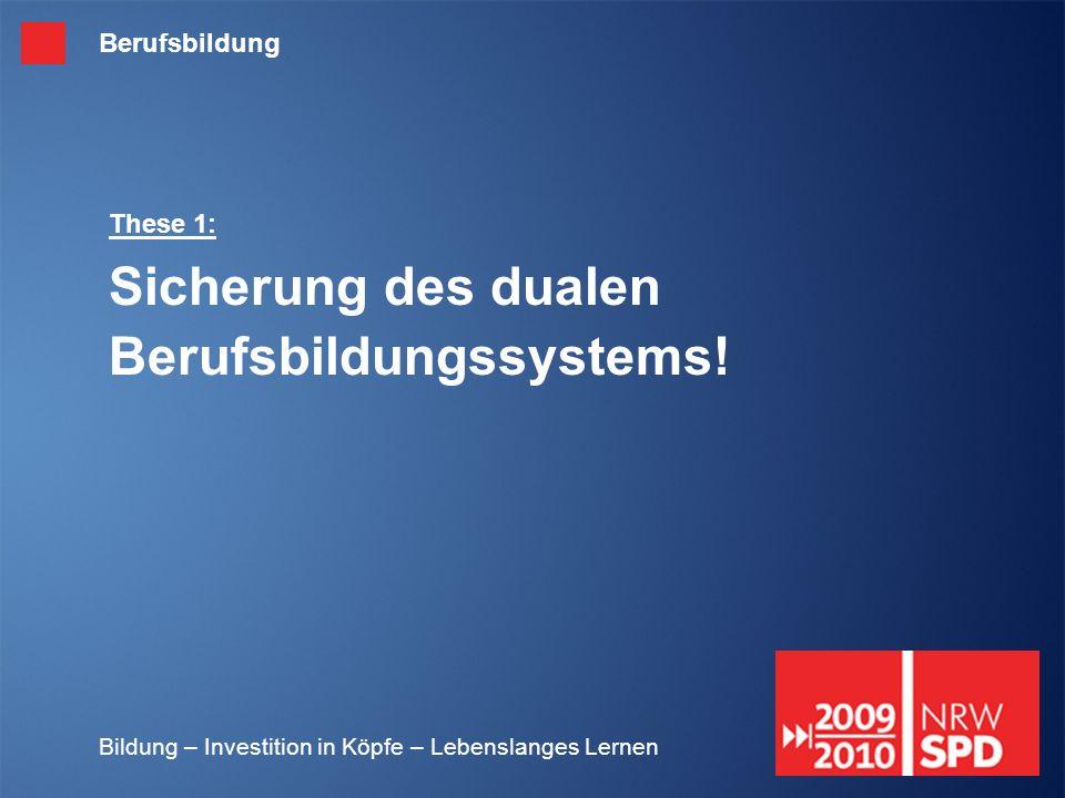 These 1: Sicherung des dualen Berufsbildungssystems!