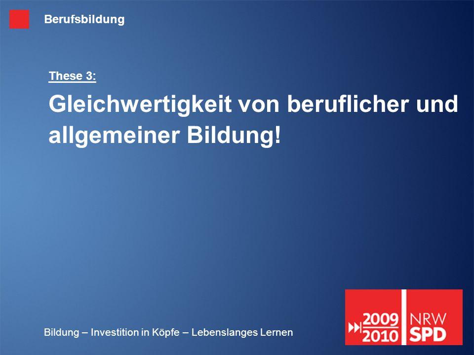 These 3: Gleichwertigkeit von beruflicher und allgemeiner Bildung!
