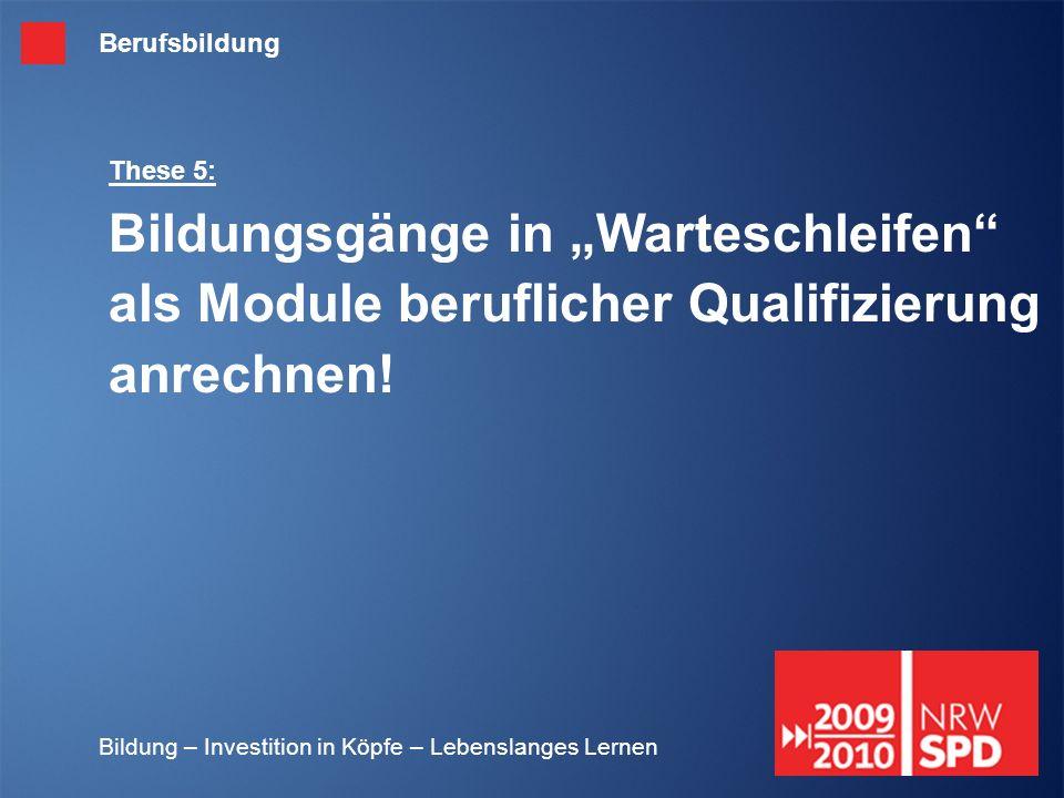"""Berufsbildung These 5: Bildungsgänge in """"Warteschleifen als Module beruflicher Qualifizierung anrechnen!"""