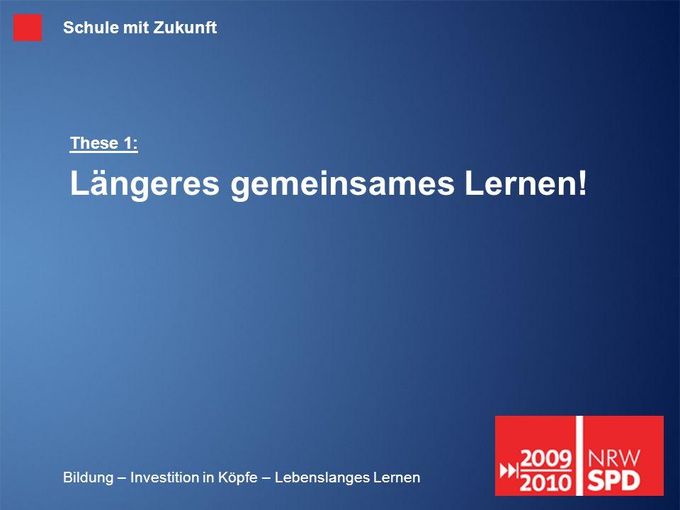 These 1: Längeres gemeinsames Lernen!