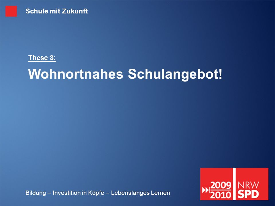 These 3: Wohnortnahes Schulangebot!