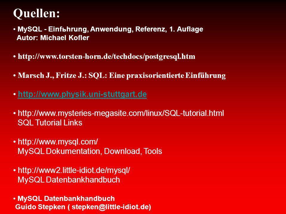Quellen: http://www.torsten-horn.de/techdocs/postgresql.htm