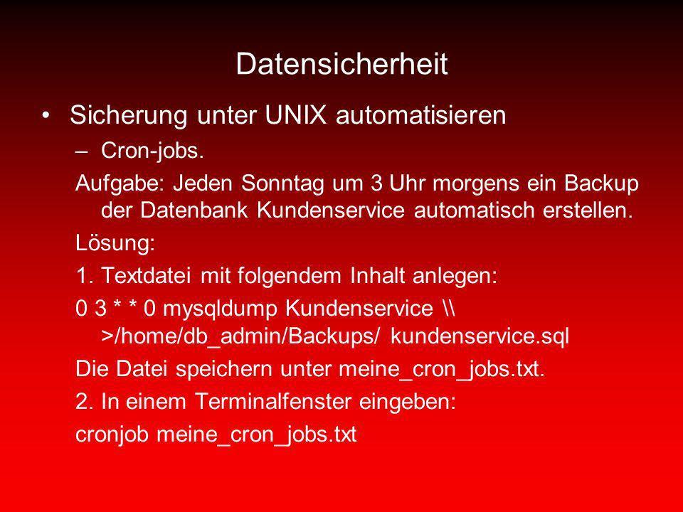 Datensicherheit Sicherung unter UNIX automatisieren Cron-jobs.