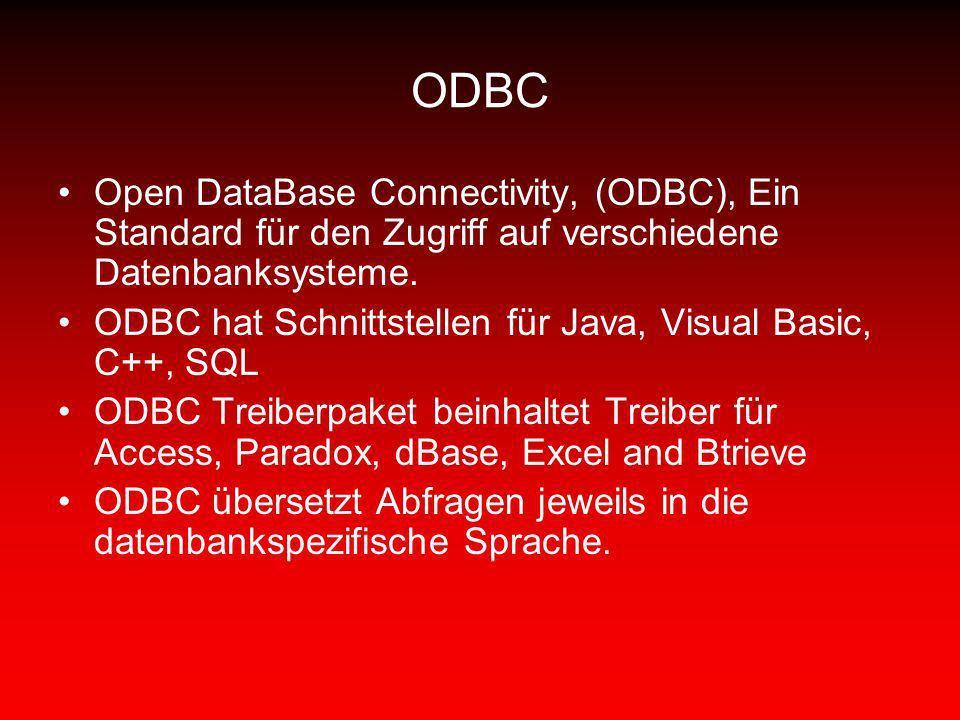ODBC Open DataBase Connectivity, (ODBC), Ein Standard für den Zugriff auf verschiedene Datenbanksysteme.