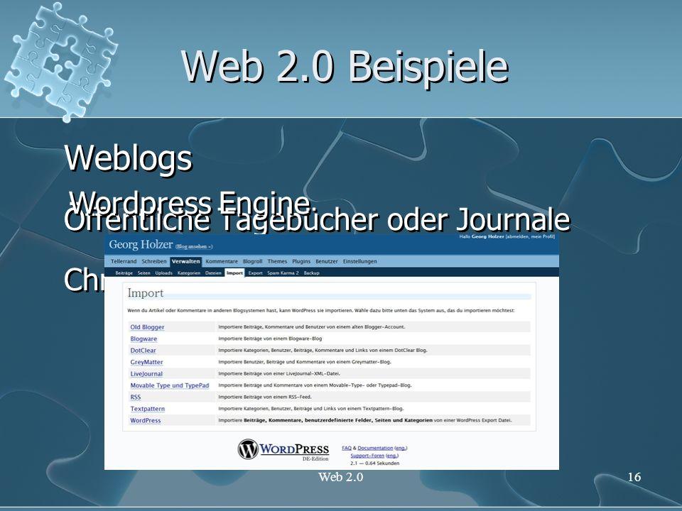 Web 2.0 Beispiele Weblogs Öffentliche Tagebücher oder Journale