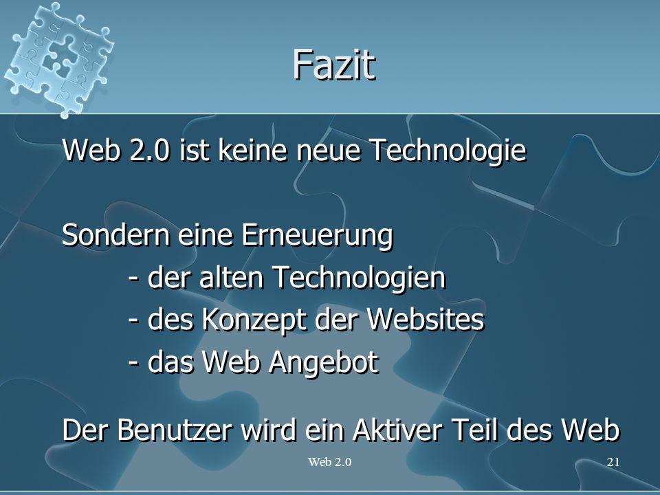Fazit Web 2.0 ist keine neue Technologie Sondern eine Erneuerung