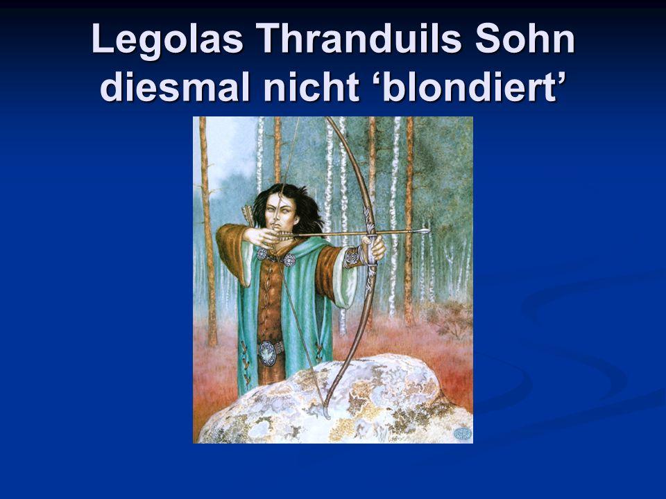 Legolas Thranduils Sohn diesmal nicht 'blondiert'