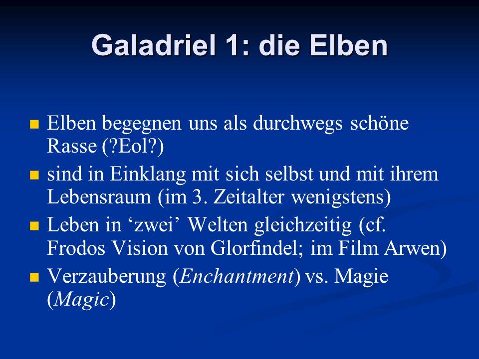 Galadriel 1: die Elben Elben begegnen uns als durchwegs schöne Rasse ( Eol )