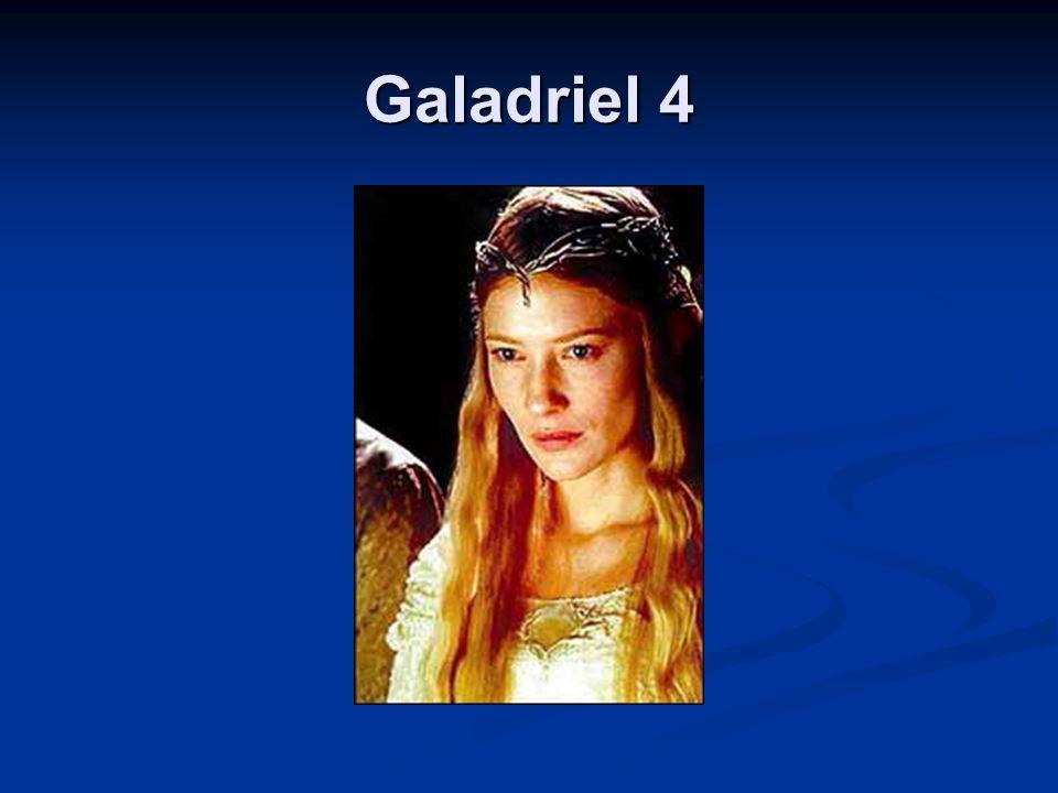 Galadriel 4