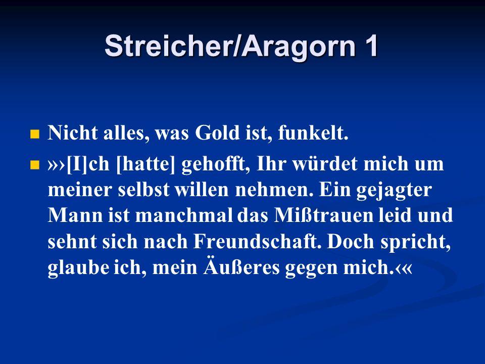 Streicher/Aragorn 1 Nicht alles, was Gold ist, funkelt.