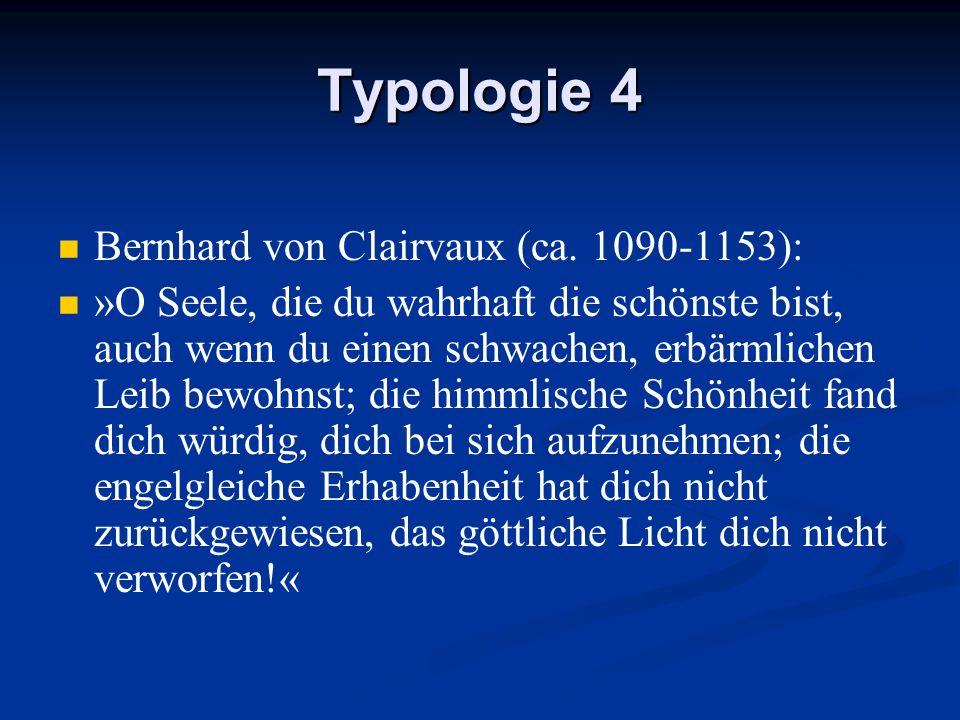 Typologie 4 Bernhard von Clairvaux (ca. 1090-1153):