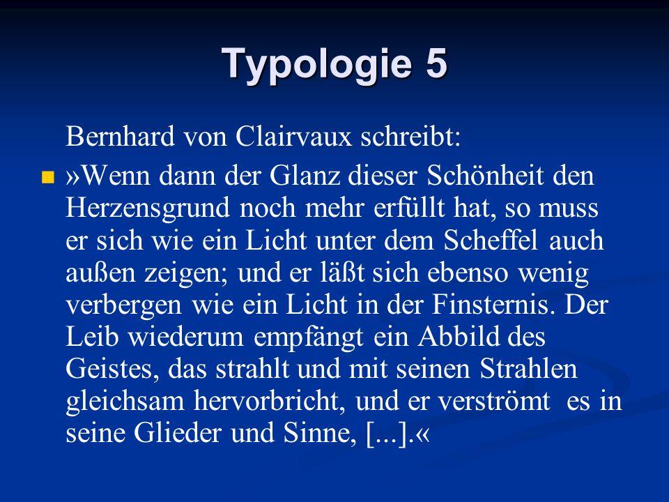 Typologie 5 Bernhard von Clairvaux schreibt: