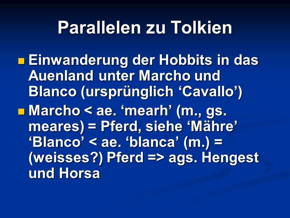 Parallelen zu Tolkien Einwanderung der Hobbits in das Auenland unter Marcho und Blanco (ursprünglich 'Cavallo')