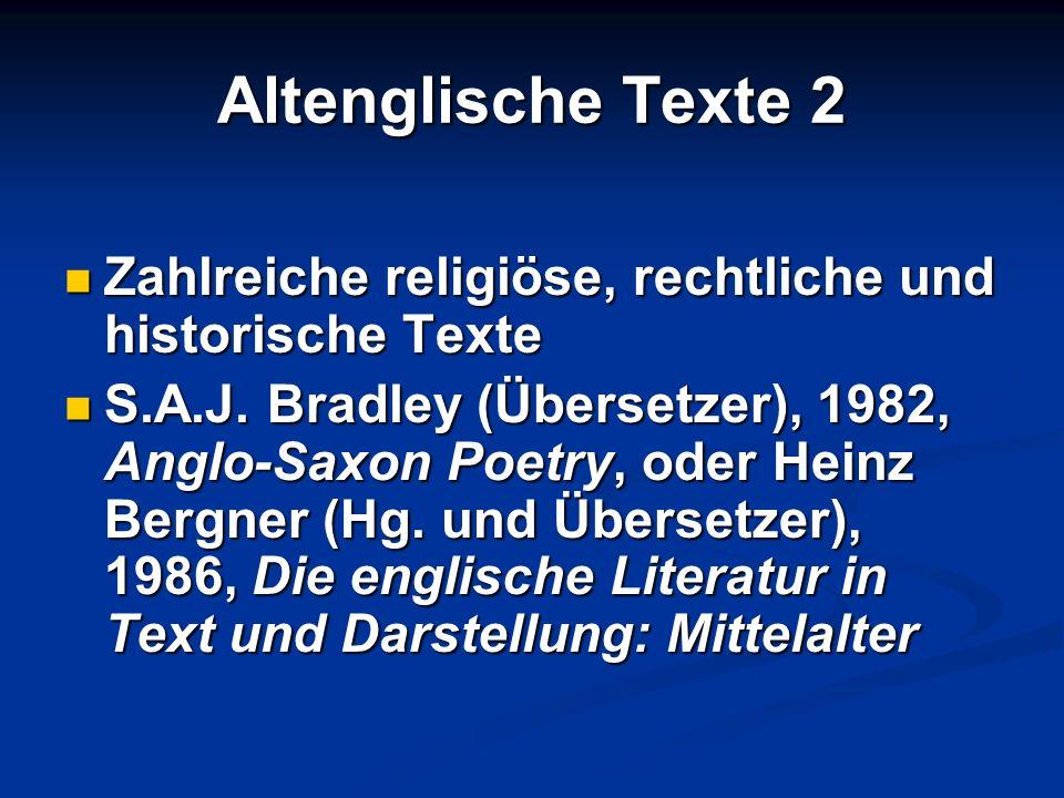 Altenglische Texte 2 Zahlreiche religiöse, rechtliche und historische Texte.