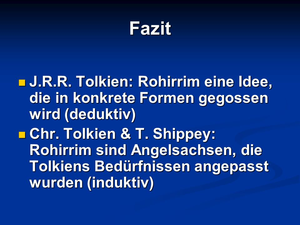 FazitJ.R.R. Tolkien: Rohirrim eine Idee, die in konkrete Formen gegossen wird (deduktiv)