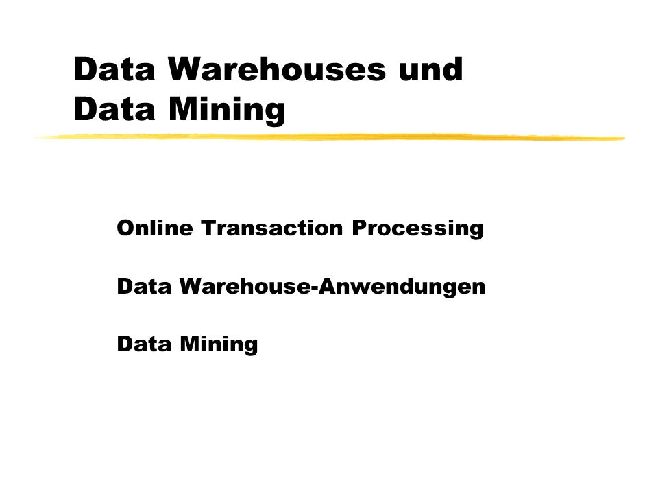 Data Warehouses und Data Mining