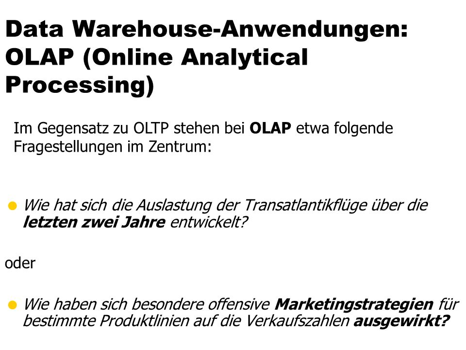 Data Warehouse-Anwendungen: OLAP (Online Analytical Processing)